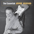 Jimmie Vaughan - The Essential Jimmie Vaughan
