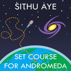 Sithu Aye - Set Course For Andromeda