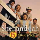 Shenandoah - 15 Favorites