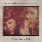 Anne Hills - Never Grow Old (With Cindy Mangsen)