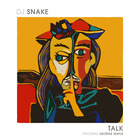 Dj Snake - Talk (CDS)