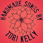 Tori Kelly - Handmade Songs