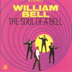 william bell - The Soul Of A Bell (Remastered 2002)