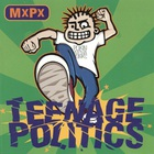 MXPX - Teenage Politics