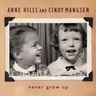 Anne Hills - Never Grow Up (With Cindy Mangsen)