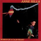 Anne Hills - Woman Of A Calm Heart