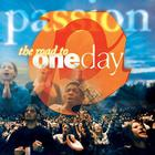 Passion - The Road To Oneday