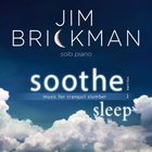 Jim Brickman - Soothe, Vol. 2: Sleep