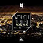 With You Tonight (Hasta El Amanecer) (CDS)