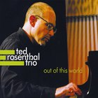 Ted Rosenthal - Out Of This World