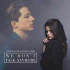 Charlie Puth - We Don't Talk Anymore (Feat. Selena Gomez) (CDS)