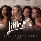 Little Mix - Secret Love Song (Feat. Jason Derulo) (CDS)
