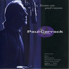 Paul Carrack - Twenty-One Good Reasons - The Paul Carrack Collection