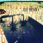 Joe Henry - Kindness Of The World