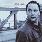 Dave Matthews - Some Devil (Limited Edition) CD1