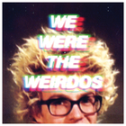 We Were The Weirdos (EP)