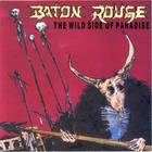 Baton Rouge - The Wild Side Of Paradise (Vinyl)