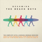 Becoming The Beach Boys: The Complete Hite And Dorinda Morgan Sessions CD1