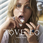 Tove Lo - Cool Girl (CDS)