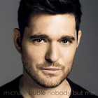 Michael Buble - Nobody But Me (Deluxe Edition)