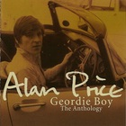 Alan Price - Geordie Boy: The Anthology CD1