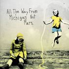 All The Way From Michigan Not Mars (Feat. Sufjan Stevens & Denison Witmer)