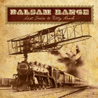 Balsam Range - Last Train To Kitty Hawk