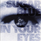 Sugar Blue - In Your Eyes
