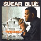 Sugar Blue - Treshold