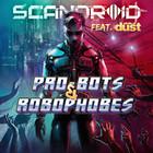 Scandroid - Pro-Bots & Robophobes (CDS)
