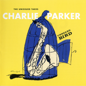 Unheard Bird: The Unissued Takes CD2