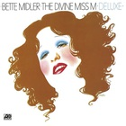 Bette Midler - The Divine Miss M (Deluxe) CD1