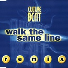 Culture Beat - Walk The Same Line (Remix) (MCD)