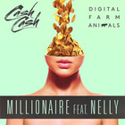 Millionaire (Feat. Nelly & Digital Farm Animals) (CDS)