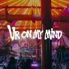 Ur On My Mind (CDS)