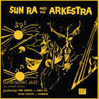 Sun Ra - Super-Sonic Jazz (Remastered 2014)