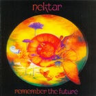 Nektar - Remember The Future (Deluxe Edition) CD1