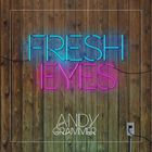 Andy Grammer - Fresh Eyes (CDS)