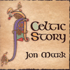 Jon Mark - Celtic Story (Vinyl)
