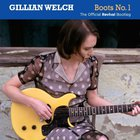 Gillian Welch - Boots No 1: The Official Revival Bootleg CD1