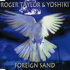 Roger Taylor - Foreign Sand (MCD)