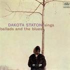 Dakota + Dakota Staton Sings Ballads And The Blues