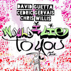 Would I Lie To You (With Cedric Gervais & Chris Willis) (CDS)