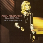 Dusty Springfield - Beautiful Soul: The Abc / Dunhill Collection