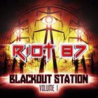 Riot 87 - Blackout Station Vol. 1