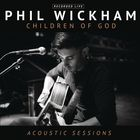 Phil Wickham - Children Of God - Acoustic Sessions