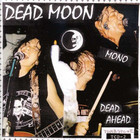 Dead Moon - Dead Ahead