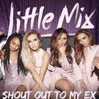 Little Mix - Shout Out To My Ex (CDS)