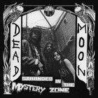Dead Moon - Stranded In The Mystery Zone (Reissued 2015)