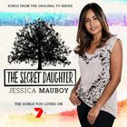 Jessica Mauboy - The Secret Daughter (Songs From The Original TV Series)
